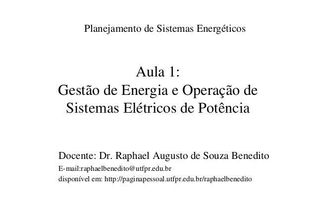 Aula 1: Gestão de Energia e Operação de Sistemas Elétricos de Potência Planejamento de Sistemas Energéticos Sistemas Elétr...