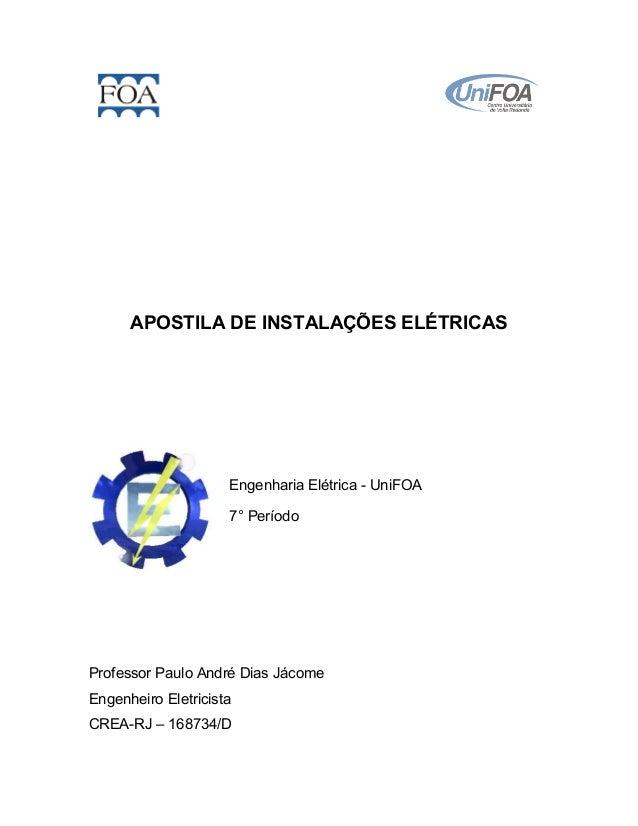 APOSTILA DE INSTALAÇÕES ELÉTRICAS                     Engenharia Elétrica - UniFOA                     7° PeríodoProfessor...