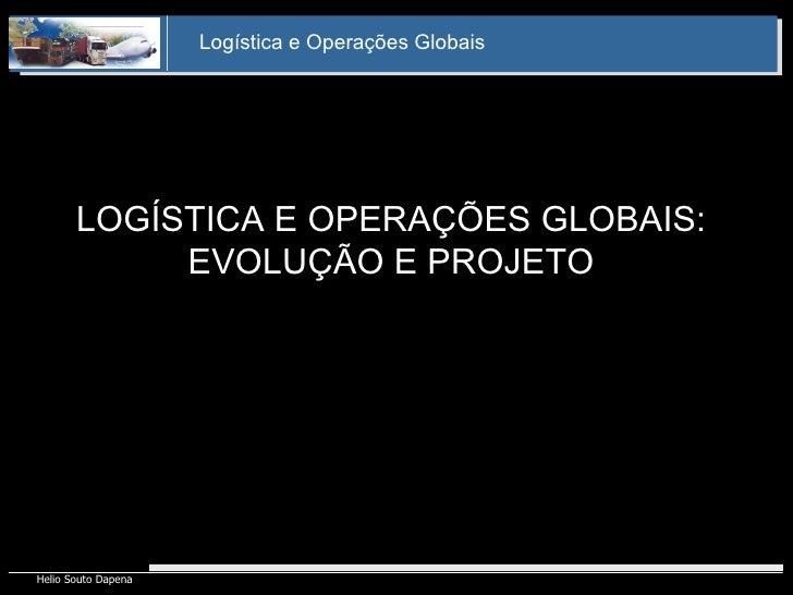 LOGÍSTICA E OPERAÇÕES GLOBAIS: EVOLUÇÃO E PROJETO