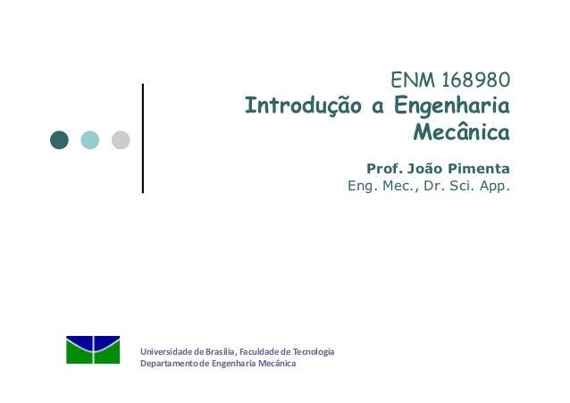 ENM 168980                          Introdução a Engenharia                                        Mecânica               ...