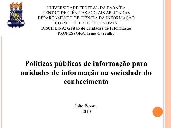 UNIVERSIDADE FEDERAL DA PARAÍBA CENTRO DE CIÊNCIAS SOCIAIS APLICADAS DEPARTAMENTO DE CIÊNCIA DA INFORMAÇÃO CURSO DE BIBLIO...