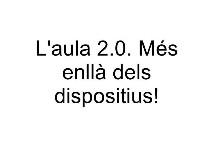 Laula 2.0. Més   enllà dels  dispositius!