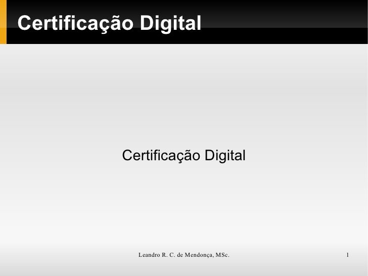 Certificação Digital Certificação Digital