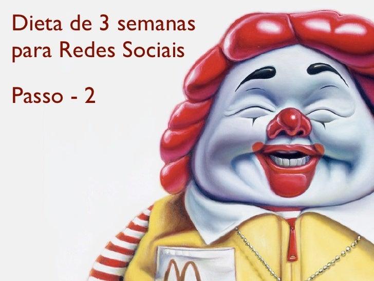Dieta de 3 semanas para Redes Sociais Passo - 2