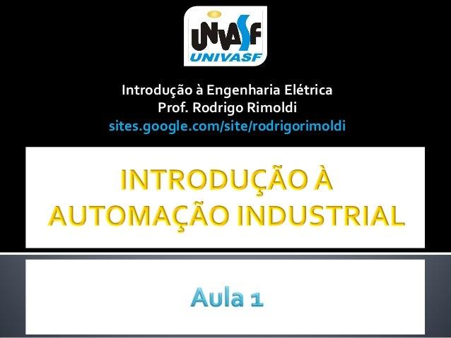 Introdução à Engenharia Elétrica Prof. Rodrigo Rimoldi sites.google.com/site/rodrigorimoldi