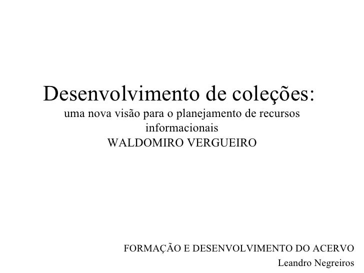 Desenvolvimento de coleções: uma nova visão para o planejamento de recursos informacionais