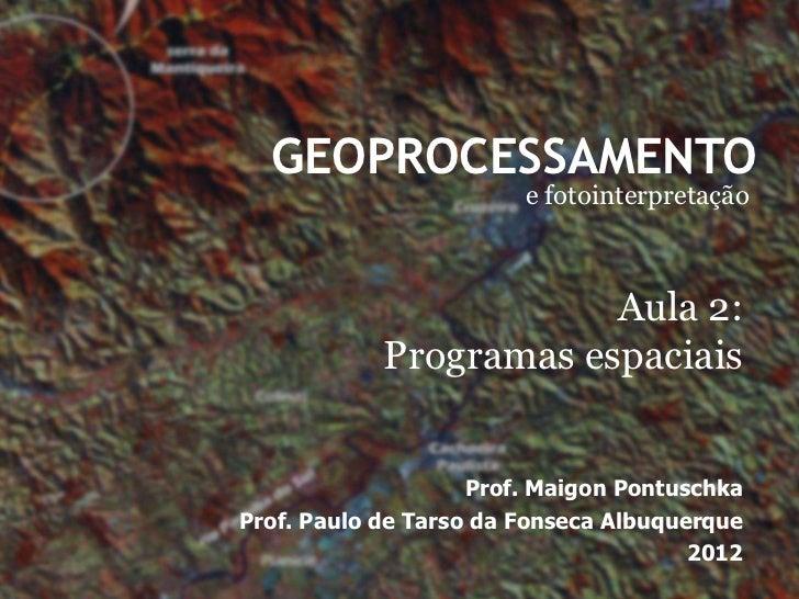 GEOPROCESSAMENTO                        e fotointerpretação                        Aula 2:            Programas espaciais ...