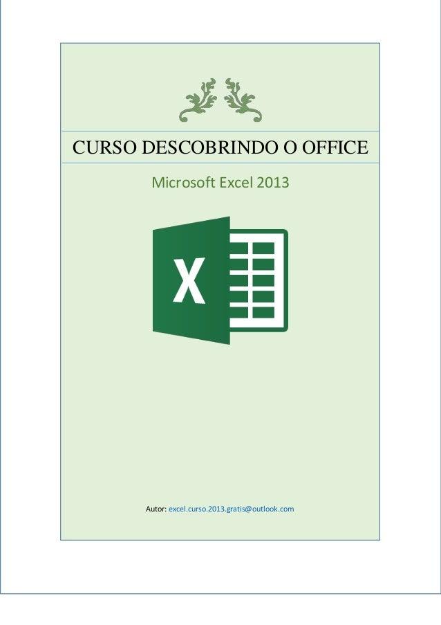 CURSO DESCOBRINDO O OFFICEMicrosoft Excel 2013Autor: excel.curso.2013.gratis@outlook.com