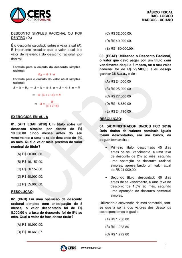 www.cers.com.br BÁSICO FISCAL RAC. LÓGICO MARCOS LUCIANO 1 DESCONTO SIMPLES RACIONAL OU POR DENTRO (Dd) É o desconto calcu...