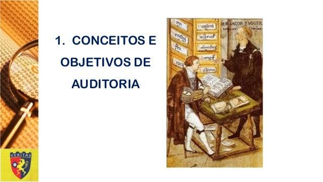 1. CONCEITOS E OBJETIVOS DE AUDITORIA