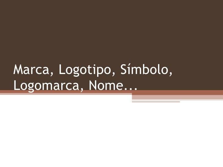 Marca, Logotipo, Símbolo, Logomarca, Nome...