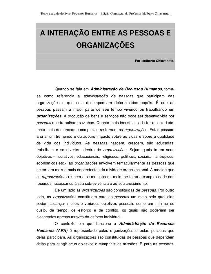 Texto extraído do livro: Recursos Humanos – Edição Compacta, do Professor Idalberto Chiavenato.  A INTERAÇÃO ENTRE AS PESS...