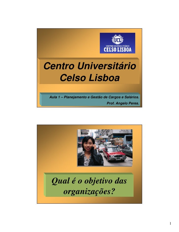 Centro Universitário    Celso Lisboa  Aula 1 – Planejamento e Gestão de Cargos e Salários.                                ...