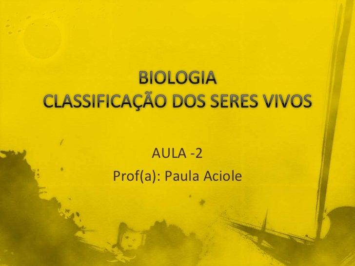 AULA -2Prof(a): Paula Aciole