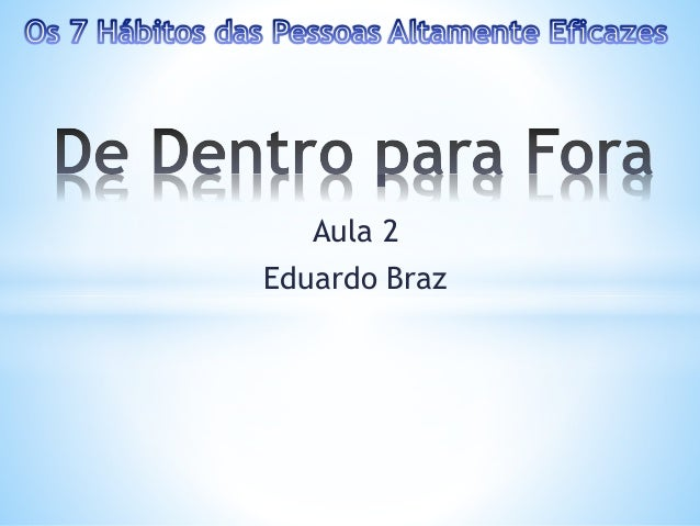 Aula 2 Eduardo Braz