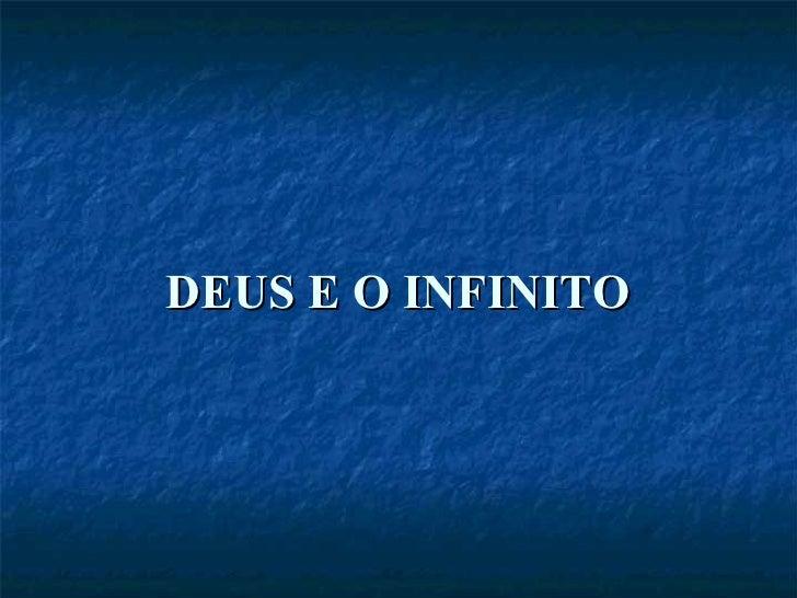 DEUS E O INFINITO
