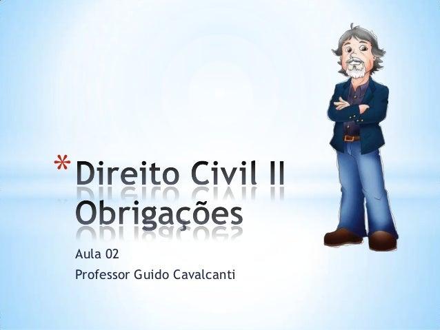* Aula 02 Professor Guido Cavalcanti