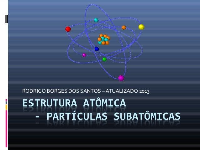 RODRIGO BORGES DOS SANTOS – ATUALIZADO 2013