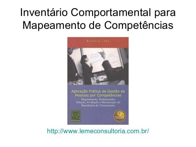 Inventário Comportamental para Mapeamento de Competências http://www.lemeconsultoria.com.br/