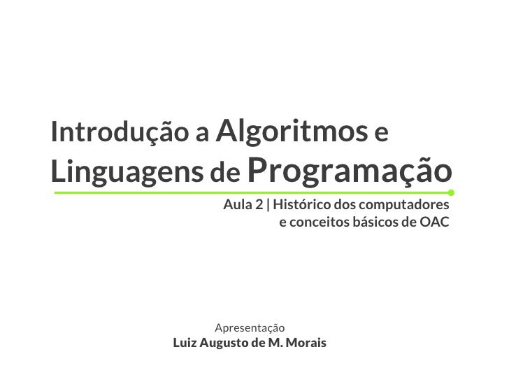 Introdução a Algoritmos eLinguagens de Programação               Aula 2 | Histórico dos computadores                      ...