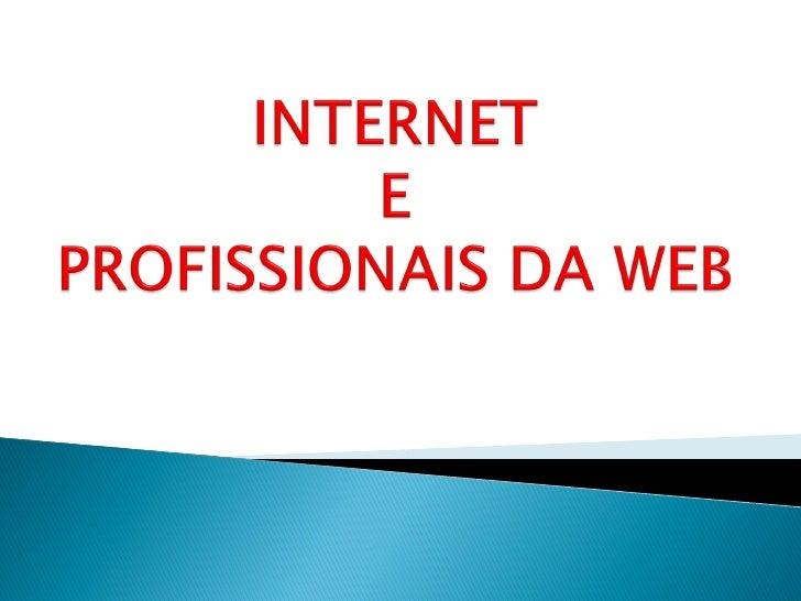 """Internet é a """"grande rede mundial de computadores""""      Internet é """"o conjunto de diversas redes de computadores          ..."""