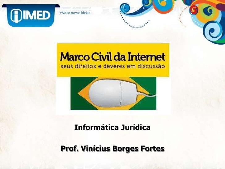 Informática Jurídica<br />Prof. Vinícius Borges Fortes<br />