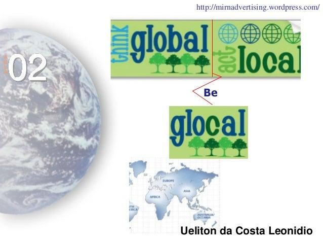 Ueliton da Costa Leonidio A U L A 02 http://mirnadvertising.wordpress.com/ Be