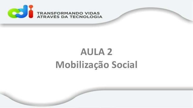 AULA 2 Mobilização Social