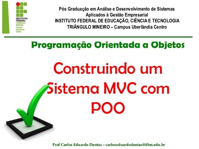 Programação Orientada a Objetos Construindo um Sistema MVC com POO Pós Graduação em Análise e Desenvolvimento de Sistemas ...