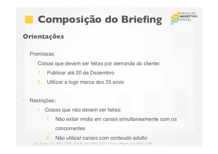 Composição do BriefingOrientações • Premissas:      Coisas que devem ser feitas por demanda do cliente:      1. Public...