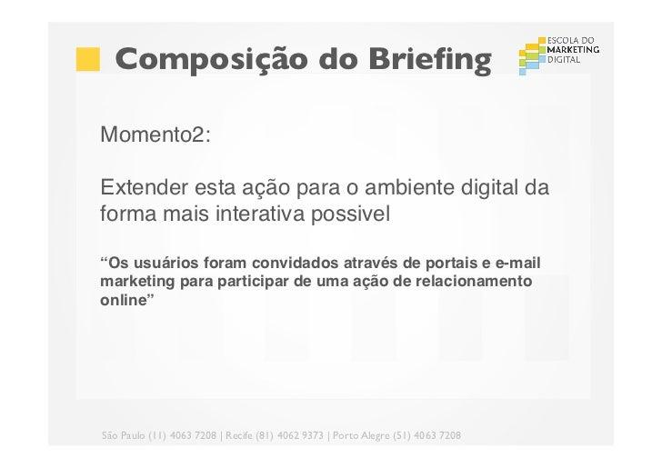 """Composição do BriefingMomento2: Extender esta ação para o ambiente digital daforma mais interativa possivel!""""Os usuários f..."""