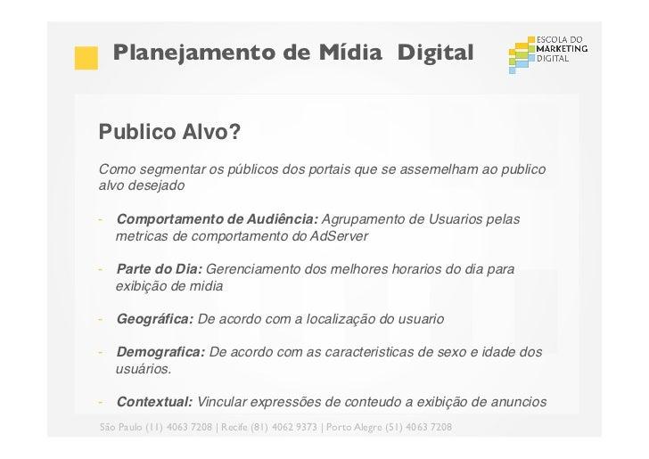 Planejamento de Mídia DigitalPublico Alvo?!Como segmentar os públicos dos portais que se assemelham ao publicoalvo desej...