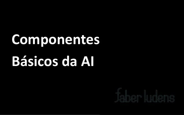 ComponentesBásicos da AI
