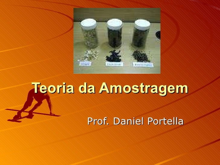 Teoria da Amostragem Prof. Daniel Portella