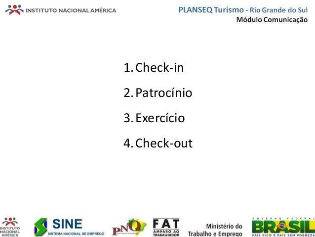 1.Check-in2.Patrocínio3.Exercício4.Check-out