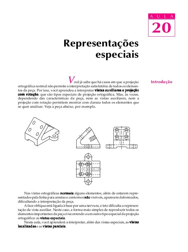 U L A  20  Representações  Você já sabe que há casos em que a projeção  ortográfica normal não permite a interpretação sat...