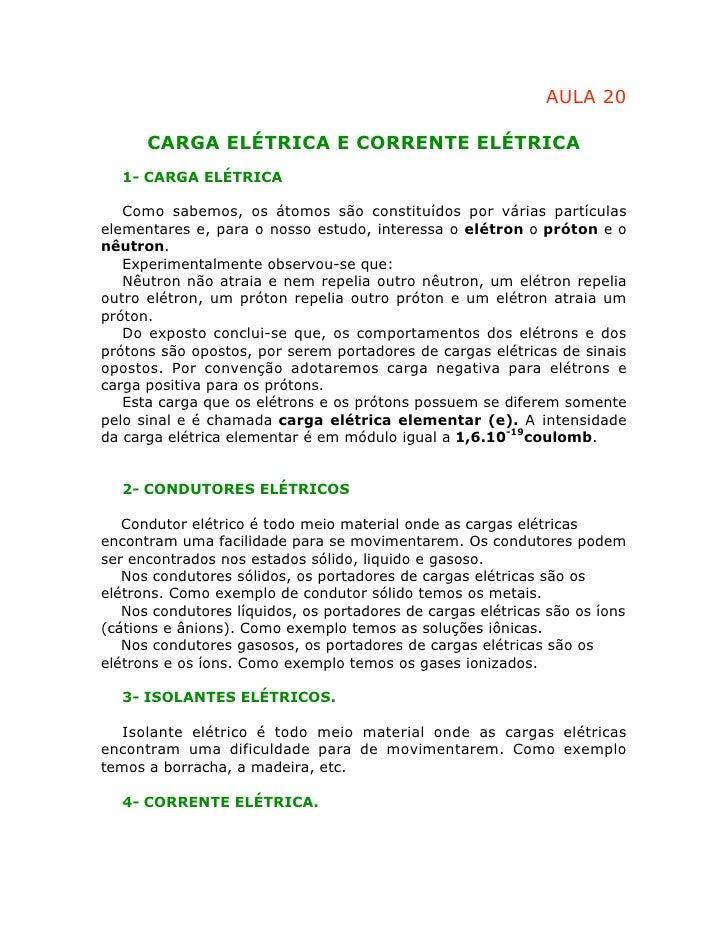 AULA 20      CARGA ELÉTRICA E CORRENTE ELÉTRICA  1- CARGA ELÉTRICA   Como sabemos, os átomos são constituídos por várias p...