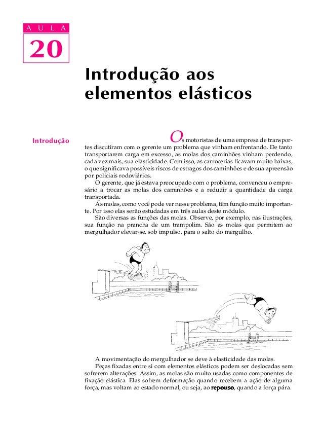 A UA U L A     L A    2020              Introdução aos              elementos elásticos Introdução                        ...
