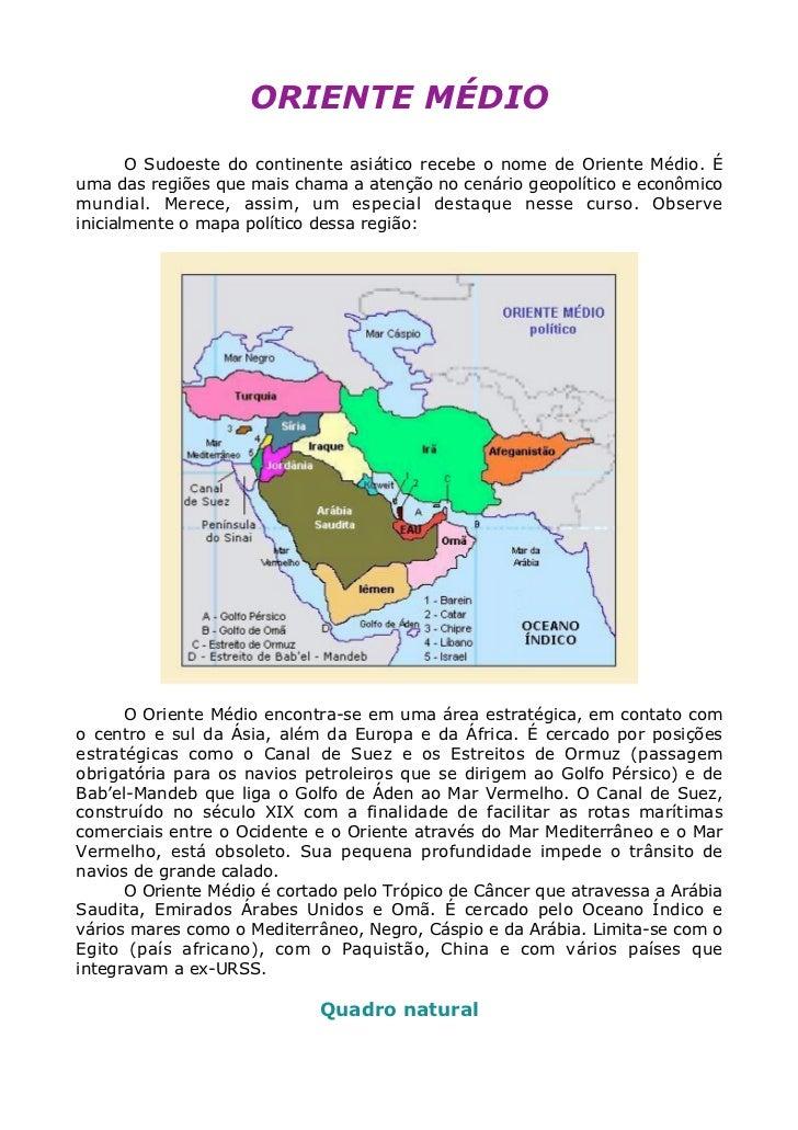 ORIENTE MÉDIO       O Sudoeste do continente asiático recebe o nome de Oriente Médio. Éuma das regiões que mais chama a at...