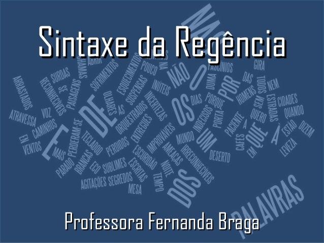 Sintaxe da Regência  Professora Fernanda Braga