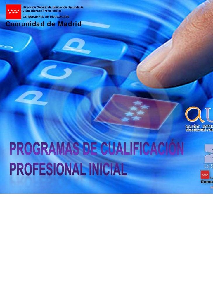 Dirección General de Educación Secundaria    y Enseñanzas Profesionales    CONSEJERÍA DE EDUCACIÓNComunidad de Madrid