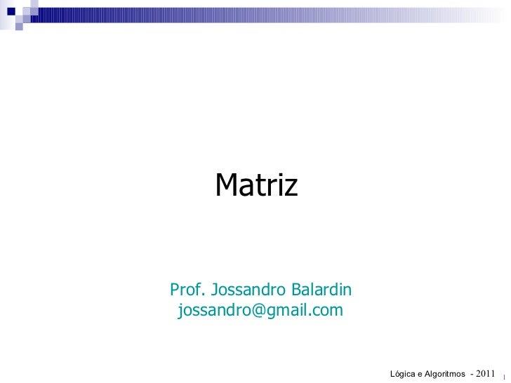 Matriz Prof. Jossandro Balardin [email_address]
