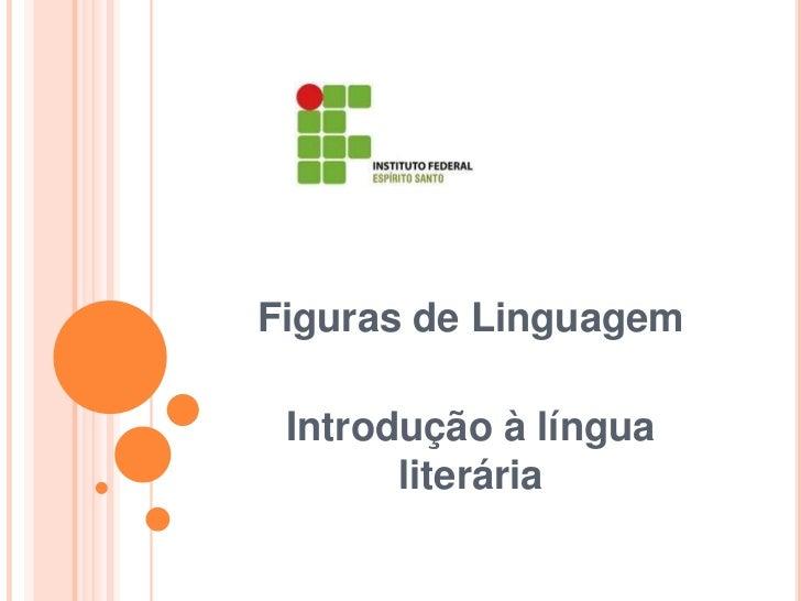 Figuras de Linguagem Introdução à língua       literária