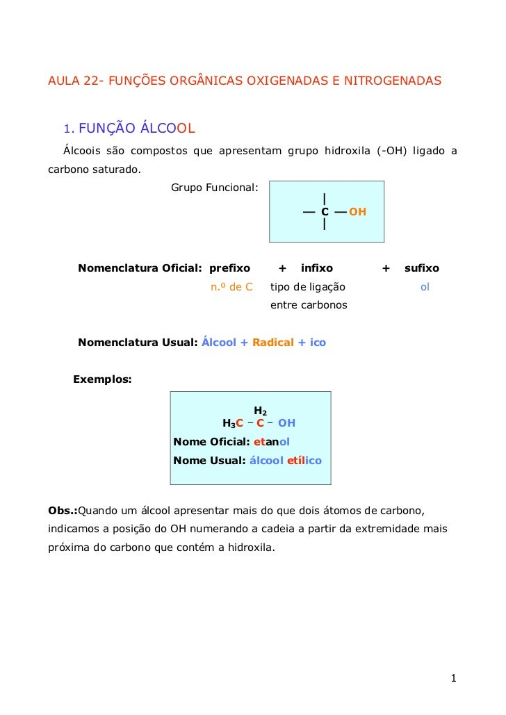 AULA 22- FUNÇÕES ORGÂNICAS OXIGENADAS E NITROGENADAS  1. FUNÇÃO ÁLCOOL  Álcoois são compostos que apresentam grupo hidroxi...