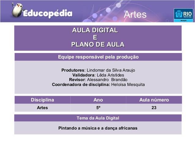 Artes                   AULA DIGITAL                        E                   PLANO DE AULA             Equipe responsáv...