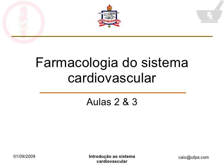 Farmacologia do sistema cardiovascular Aulas 2 & 3