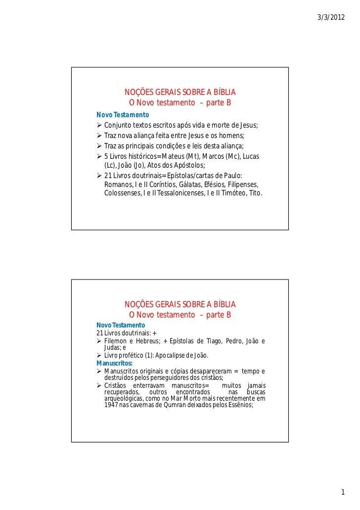 3/3/2012          NOÇÕES GERAIS SOBRE A BÍBLIA           O Novo testamento – parte BNovo Testamento Conjunto textos escri...