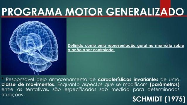 """PROGRAMA MOTOR GENERALIZADO SCHMIDT (1975) """"ASPECTOS INVARIANTES (PADRÃO)"""" Características propostas com maior frequência:..."""