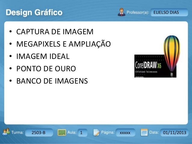 Aula: Pág: Data:10 10 a 17 18-jan-122503-BTurma: Instrutor: Ricardo Paladini Matos 2503-B 1 xxxxx 01/11/2013 ELIELSO DIAS ...