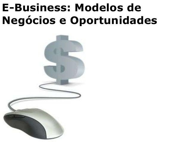E-Business: Modelos de Negócios e Oportunidades